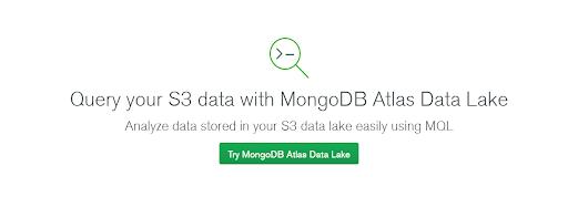 Try MongoDB Atlas Data Lake
