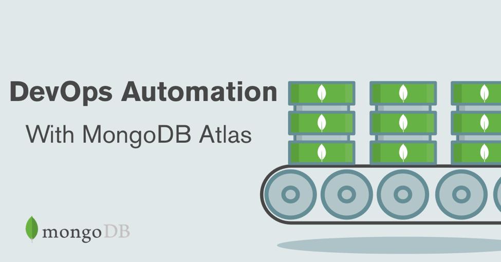DevOps Automation with MongoDB Atlas   MongoDB