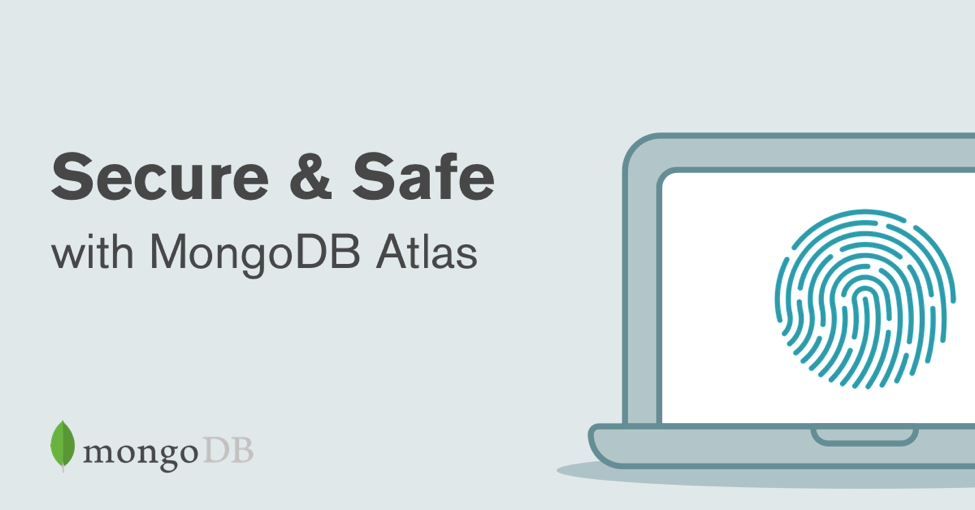 MongoDB Atlas Secure & Safe